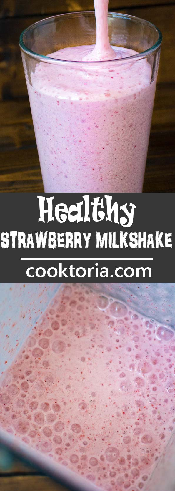 This Healthy Strawberry Milkshake is made with frozen bananas, fresh strawberries, and milk. You won't believe how simple and tasty this recipe is! ❤ COOKTORIA.COM